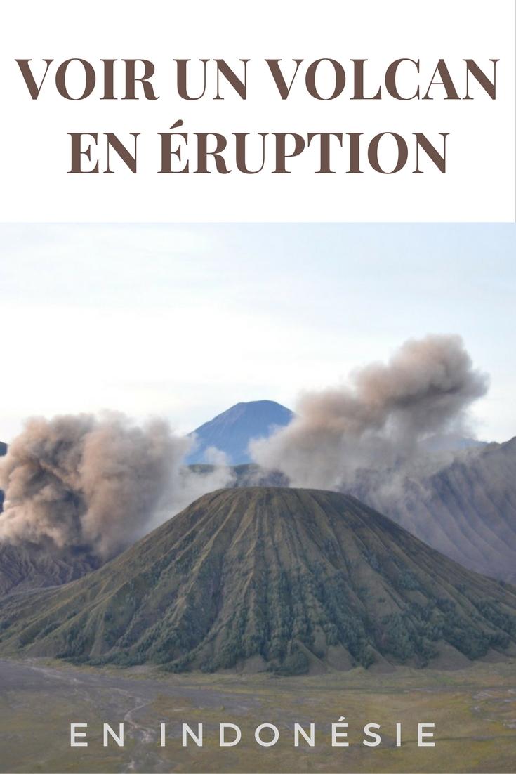Lors de mon voyage en Indonésie, j'ai pu voir un volcan en éruption: le mont Bromo