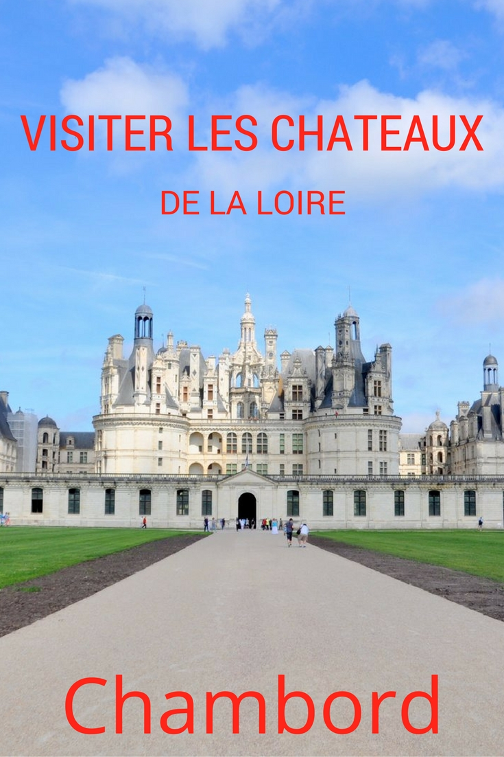 Le château de Chambord figure parmi les 6 châteaux de la Loire incontournables
