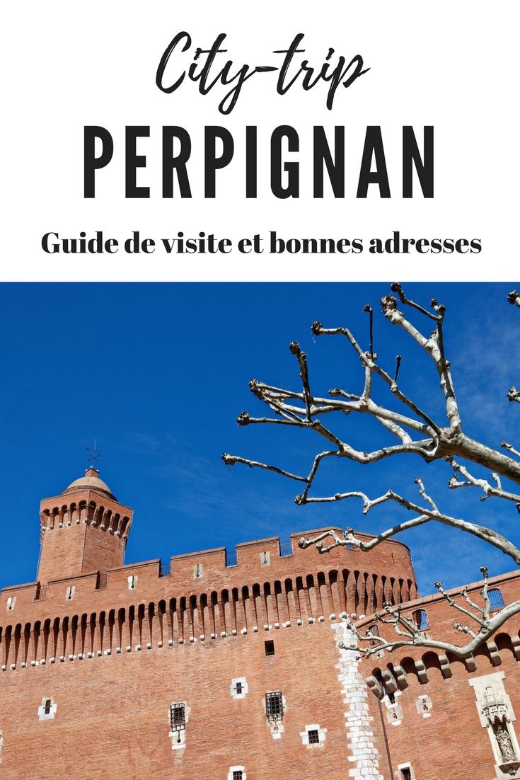 Que voir et que visiter à Perpignan? Avec 12 bonnes adresses pour dormir, manger ou boire un verre