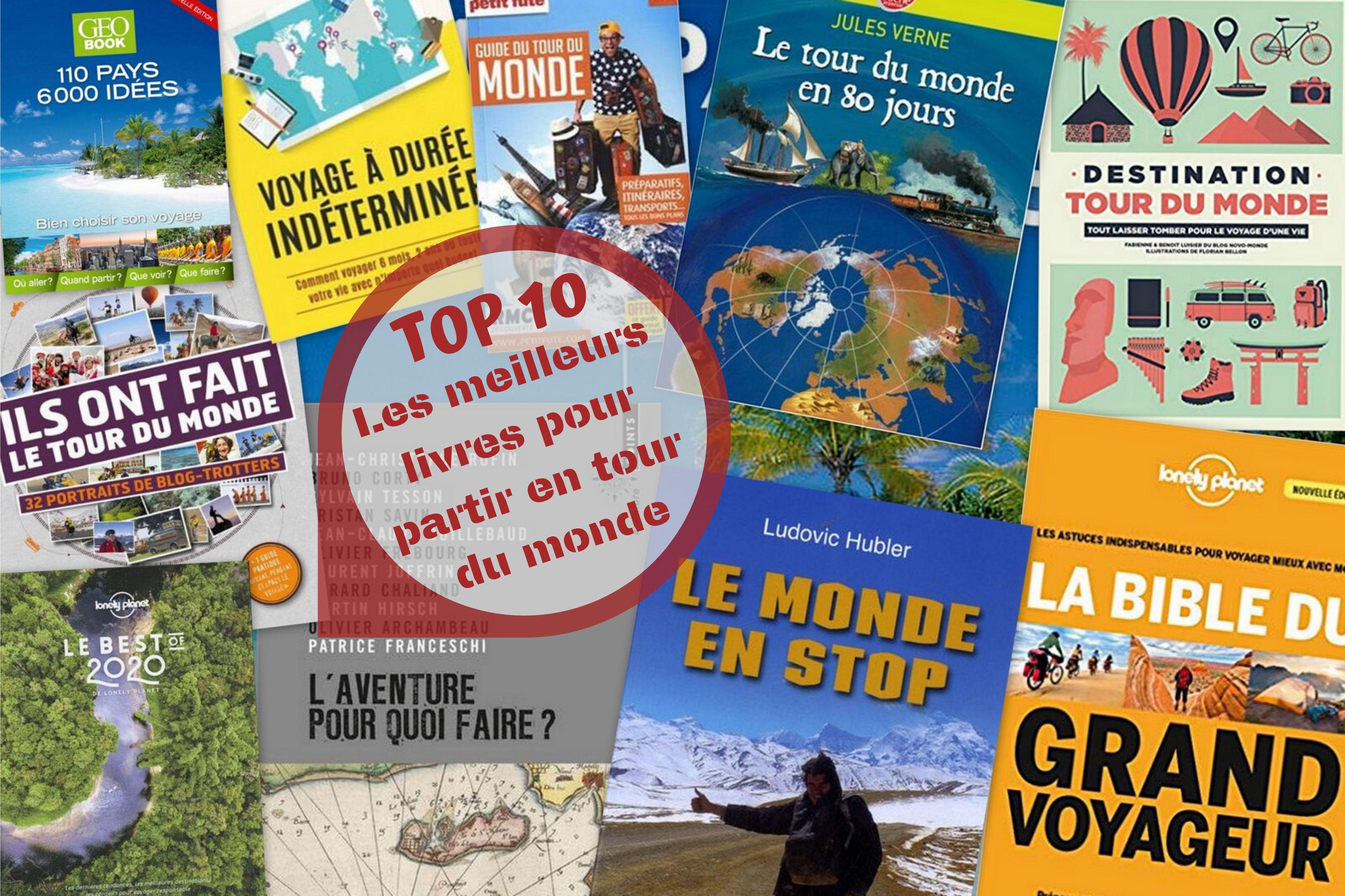 Top 10 Des Livres Pour Preparer Un Tour Du Monde
